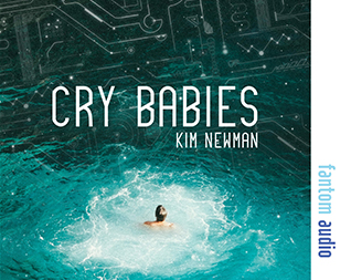 Kim Newman: Cry Babies