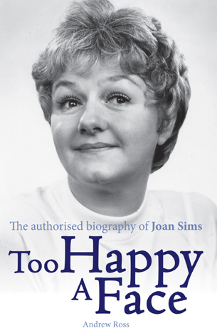 Joan Sims: Too Happy a Face