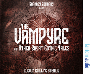 The Vampyre and other Short Gothic Tales