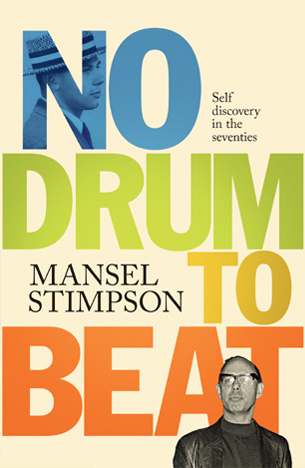 Mansel Stimpson: No Drum to Beat