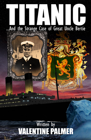 Titanic …And The Strange Case of Great Uncle Bertie