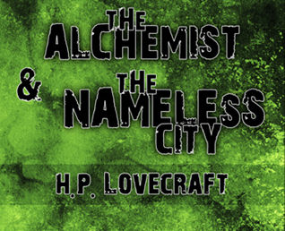 H.P. Lovecraft: The Alchemist and the Nameless City