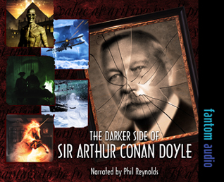 The Darker Side of Sir Arthur Conan Doyle: Complete Collectione Collection