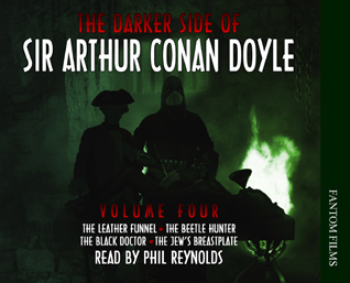 The Darker Side of Sir Arthur Conan Doyle: Volume Four