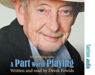 Derek Fowlds: A Part Worth Playing