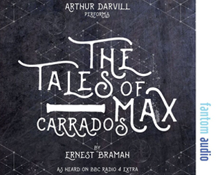 Ernest Brahmh: The Tales of Max Carrados