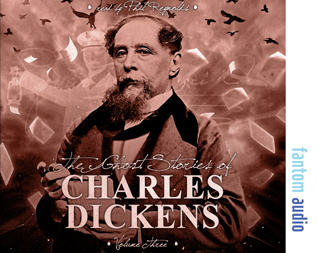 The Ghost Stories of Charles Dickens Volume Three
