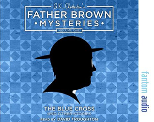 G.K. Chesterton: Father Brown Mysteries Volume One