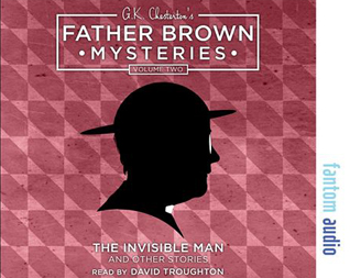 G.K. Chesterton: Father Brown Mysteries Volume Two