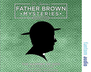 G.K. Chesterton: Father Brown Mysteries Volume Three
