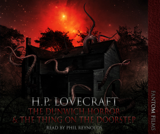 H.P. Lovecraft: The Dunwitch Horror and The Thing at the Doorstep