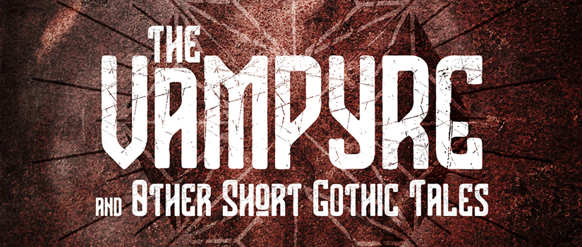 The Vampyre and Other Gothic Tales