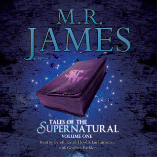 M.R. James: Tales of the Supernatural Volume 1