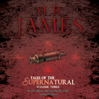 M.R. James: Tales of the Supernatural Volume 3
