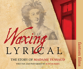 Waxing Lyrical: The Story of Madame Tussaud