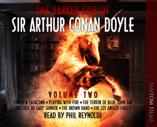 The Darker Side of Sir Arthur Conan Doyle: Volume Two