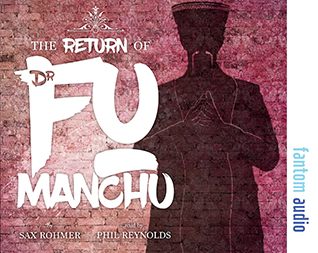 Sax Rohmer: The Return of Fu Manchu