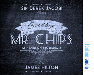 James Hilton: Goodbye Mr Chips