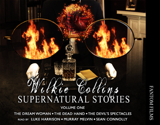 Wilkie Collins: Supernatural Stories Volume One