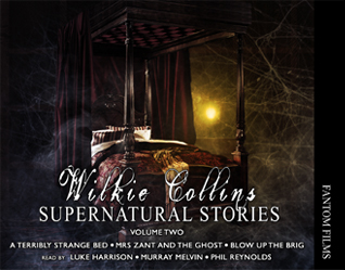 Wilkie Collins: Supernatural Stories Volume Two
