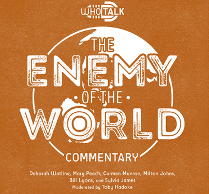 Who Talk: The Enemy of the World