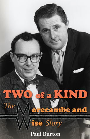Paul Burton - Two Of A Kind: The Morecambe And Wise Story